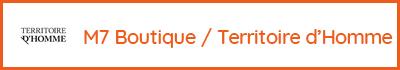 M7 Boutique Territoire d'Homme - La Baronnie - 73330 Pont de Beauvoisin - Vêtements, accessoires, cravates, ceintures, nuit, sacs - Homme, femme,