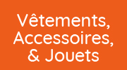 Bouton menu Vêtements, accessoires et jouets